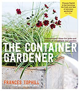 """""""The Container Gardener (English Edition)"""",作者:[Frances Tophill]"""
