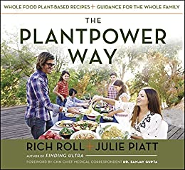 """""""The Plantpower Way: Whole Food Plant-Based Recipes and Guidance for The Whole Family: A Cookbook (English Edition)"""",作者:[Rich Roll, Julie Piatt]"""