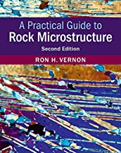 A Practical Guide to Rock Microstructure (English Edition)