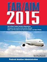 FAR/AIM 2015: Federal Aviation Regulations/Aeronautical Information Manual (English Edition)