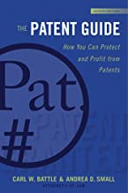 The Patent Guide: How You Can Protect and Profit from Patents (Second Edition) (Allworth Intellectual Property Made Easy) ...