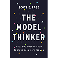 The Model Thinker: What You Need to Know to Make Data Work f…