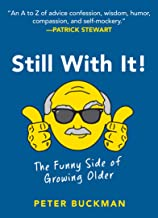 Still With It!: The Funny Side of Growing Older (English Edition)