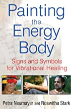 Painting the Energy Body: Signs and Symbols for Vibrational Healing (English Edition)