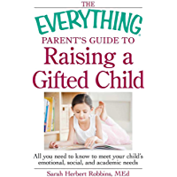 The Everything Parent's Guide to Raising a Gifted Child: All…