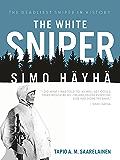 The White Sniper: Simo Häyhä (English Edition)