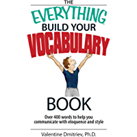 The Everything Build Your Vocabulary Book: Over 400 Words to…