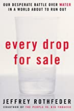 Every Drop for Sale: Our Desperate Battle Over Water in a World About to Run Out (English Edition)