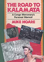 The Road to Kalamata: A Congo Mercenary's Personal Memoir (English Edition)