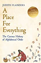 A Place For Everything: The Curious History of Alphabetical Order (English Edition)