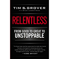 Relentless: From Good to Great to Unstoppable (Tim Grover Wi…