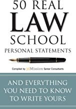 50 Real Law School Personal Statements: And Everything You Need to Know to Write Yours (Manhattan Prep LSAT Strategy Guide...
