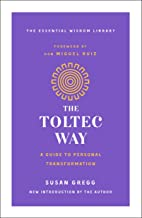 The Toltec Way: A Guide to Personal Transformation (The Essential Wisdom Library) (English Edition)