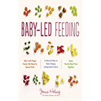 Baby-Led Feeding: A Natural Way to Raise Happy, Independent…