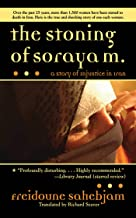 The Stoning of Soraya M.: A Story of Injustice in Iran (English Edition)