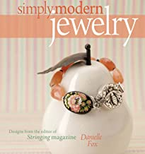 Simply Modern Jewelry: Designs from the Editor of Stringing Magazine (English Edition)