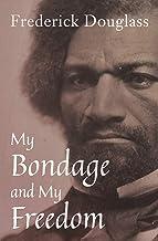 My Bondage and My Freedom (English Edition)