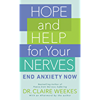 Hope and Help for Your Nerves: End Anxiety Now (English Edit…