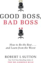 Good Boss, Bad Boss: How to Be the Best... and Learn from the Worst (English Edition)