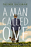 A Man Called Ove: The life-affirming bestseller that will br…