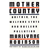 Mother Country: Britain, the Welfare State and Nuclear Pollu…