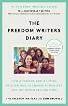 The Freedom Writers Diary (Movie Tie-in Edition): How a Teacher and 150 Teens Used Writing to Change Themselves and the Wo...