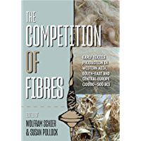 The Competition of Fibres: Early Textile Production in Weste…