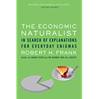 THE ECONOMIC NATURALIST: In Search of Explanations for Every…