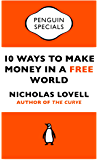 10 Ways to Make Money in a Free World (Penguin Specials) (En…