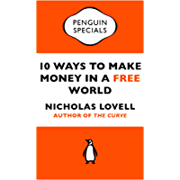 10 Ways to Make Money in a Free World (English Edition)