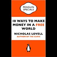 10 Ways to Make Money in a Free World (Penguin Specials) (En…