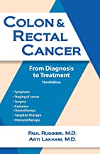 Colon & Rectal Cancer: From Diagnosis to Treatment (English Edition)