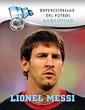 Lionel Messi (Superstars of Soccer SPANISH) (Spanish Edition)