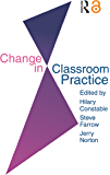 Change In Classroom Practice (English Edition)