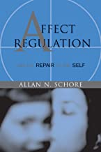 Affect Regulation and the Repair of the Self (Norton Series on Interpersonal Neurobiology) (English Edition)