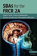 SBAs for the FRCR 2A (Cambridge Medicine (Paperback)) (English Edition)