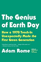 The Genius of Earth Day: How a 1970 Teach-In Unexpectedly Made the First Green Generation (English Edition)