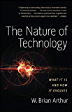 The Nature of Technology: What It Is and How It Evolves (Eng…