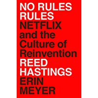 No Rules Rules: Netflix and the Culture of Reinvention (Engl…