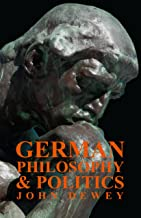 German Philosophy And Politics (English Edition)