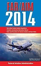 Federal Aviation Regulations/Aeronautical Information Manual 2014 (FAR/AIM: Federal Aviation Regulations & the Aeronautica...