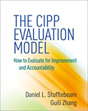 The CIPP Evaluation Model: How to Evaluate for Improvement and Accountability (English Edition)