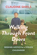 Walking Through Front Doors: Seeking Justice for a Stolen Childhood (English Edition)