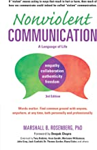 Nonviolent Communication: A Language of Life: Life-Changing Tools for Healthy Relationships (Nonviolent Communication Guid...