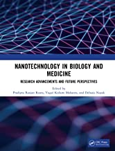 Nanotechnology in Biology and Medicine: Research Advancements & Future Perspectives (English Edition)