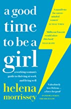 A Good Time to be a Girl: Don't Lean In, Change the System (English Edition)