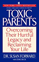 Toxic Parents: Overcoming Their Hurtful Legacy and Reclaiming Your Life (English Edition)