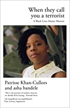 When They Call You a Terrorist: A Black Lives Matter Memoir (English Edition)