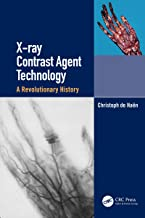 X-ray Contrast Agent Technology: A Revolutionary History (English Edition)
