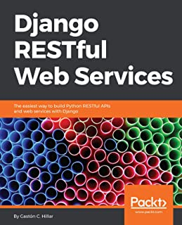Django RESTful Web Services: The easiest way to build Python RESTful APIs and web services with Django (English Edition)